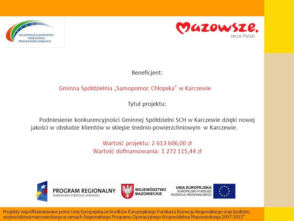"""Beneficjent: Gminna Spółdzielnia """" Samopomoc Chłopska """" w Karczewie Tytuł projektu: Podniesienie konkurencyjności Gminnej Spółdzielni SCH w Karczewie"""