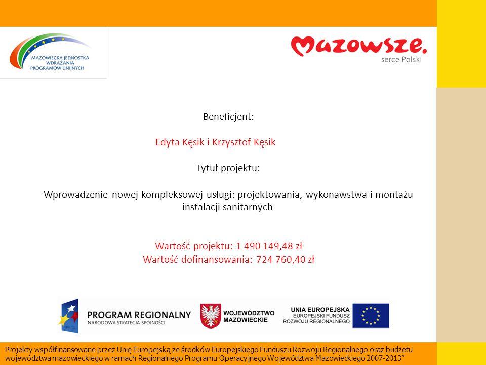 Beneficjent: Edyta Kęsik i Krzysztof Kęsik Tytuł projektu: Wprowadzenie nowej kompleksowej usługi: projektowania, wykonawstwa i montażu instalacji san