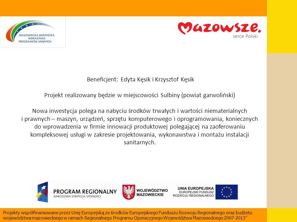 Beneficjent: Edyta Kęsik i Krzysztof Kęsik Projekt realizowany będzie w miejscowości Sulbiny (powiat garwoliński) Nowa inwestycja polega na nabyciu śr