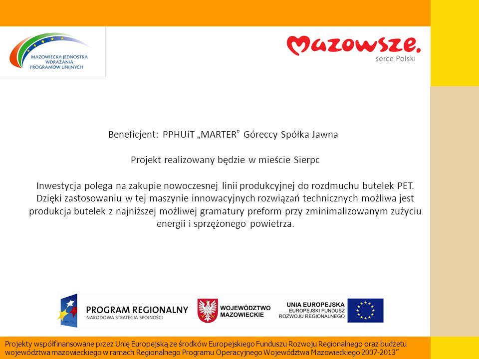 """Beneficjent: PPHUiT """" MARTER """" Góreccy Spółka Jawna Projekt realizowany będzie w mieście Sierpc Inwestycja polega na zakupie nowoczesnej linii produkc"""