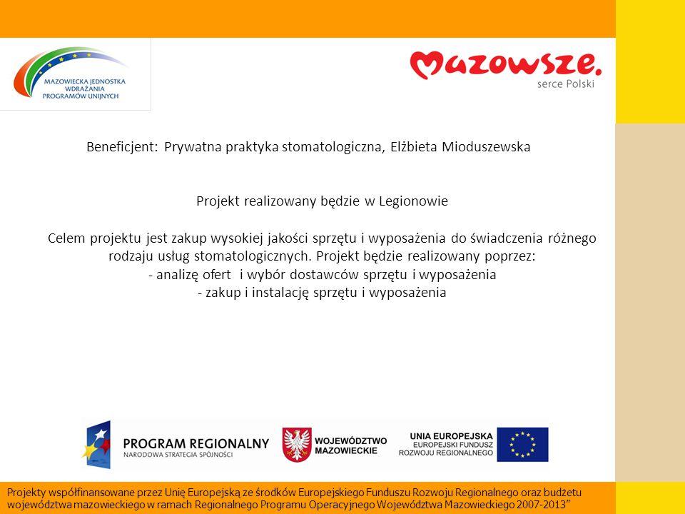 Beneficjent: Prywatna praktyka stomatologiczna, Elżbieta Mioduszewska Projekt realizowany będzie w Legionowie Celem projektu jest zakup wysokiej jakoś