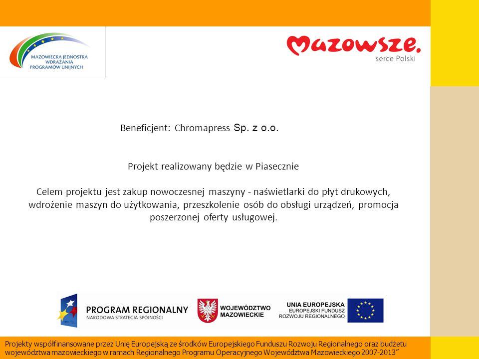Beneficjent: Chromapress Sp. z o.o. Projekt realizowany będzie w Piasecznie Celem projektu jest zakup nowoczesnej maszyny - naświetlarki do płyt druko
