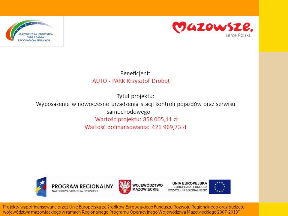 Beneficjent: AUTO - PARK Krzysztof Drobot Tytuł projektu: Wyposażenie w nowoczesne urządzenia stacji kontroli pojazdów oraz serwisu samochodowego Wart