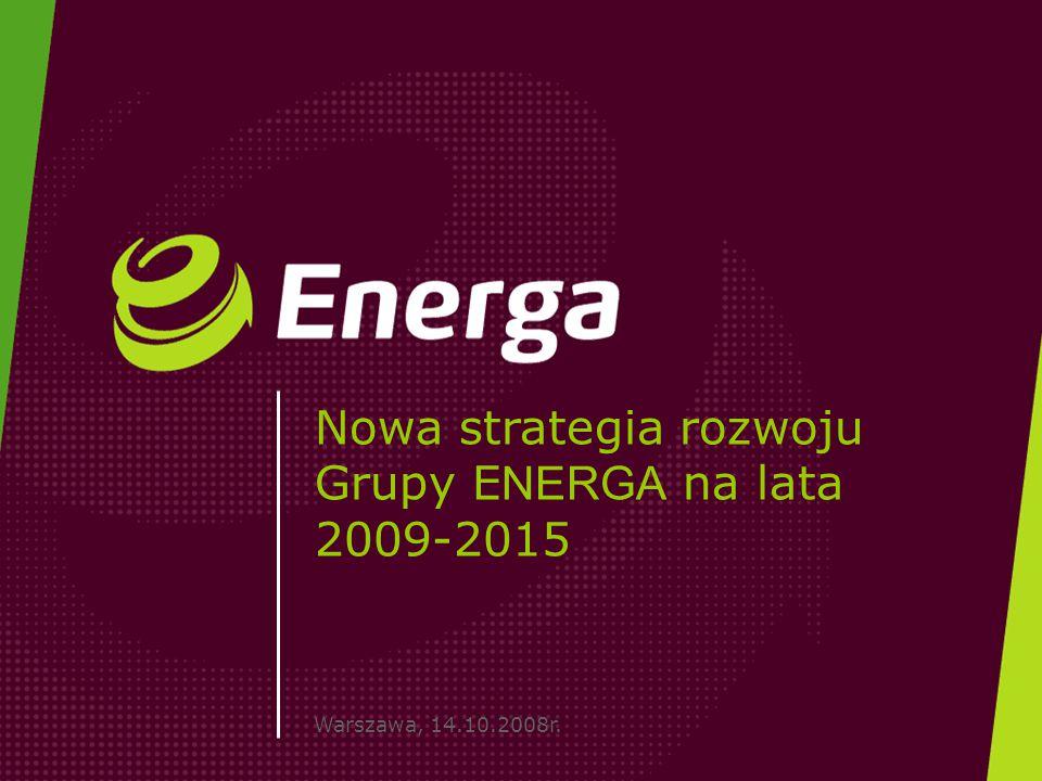 Warszawa, 14.10.2008r. Nowa strategia rozwoju Grupy E NERGA na lata 2009-2015