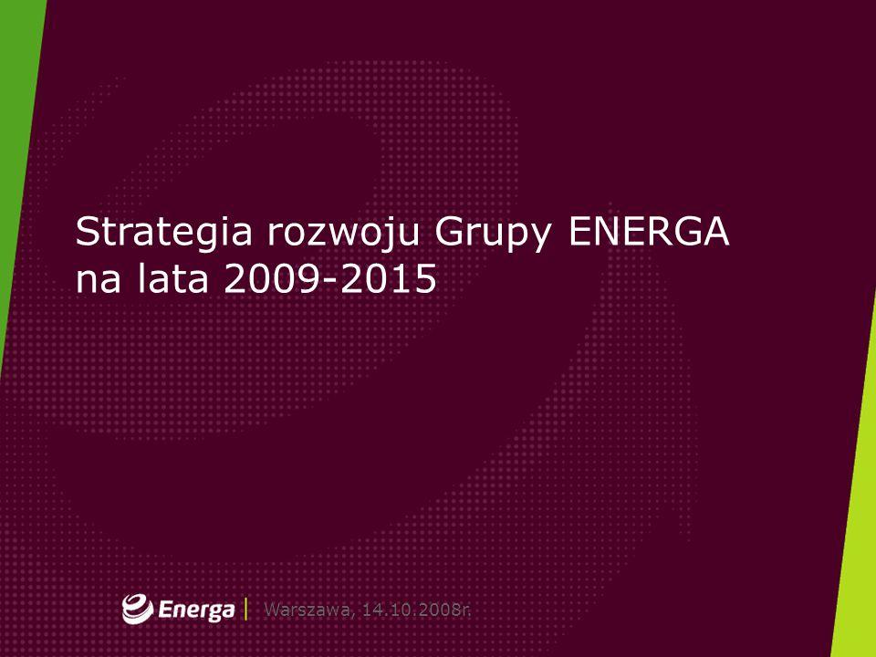 Gdańsk, dd.mm.2008r.Warszawa, 14.10.2008r. Strategia rozwoju Grupy ENERGA na lata 2009-2015