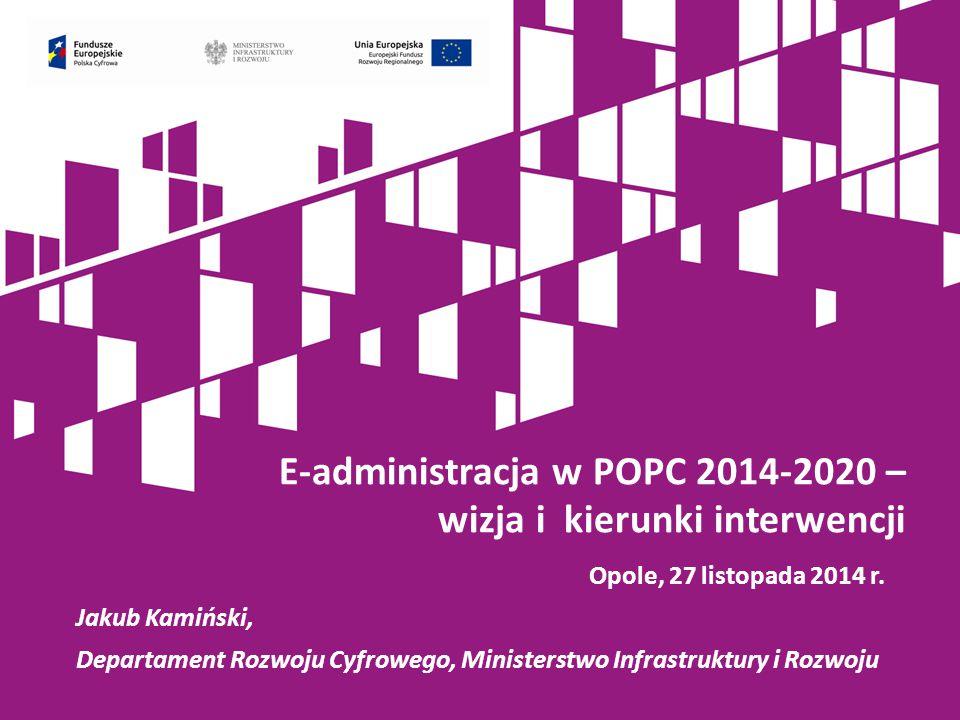 Program Operacyjny Polska Cyfrowa na lata 2014-2020 wspiera: powszechny dostęp do internetu powiększenie katalogu usług publicznych dostępnych drogą elektroniczną zwiększenie umiejętności korzystania z elektronicznych usług alokacja : było: 1 020,3 mln euro jest :1 020,22 mln euro było: 1 032,6 mln euro jest : 949,6 mln euro było: 135 mln euro jest: 145 mln euro Pomoc techniczna….