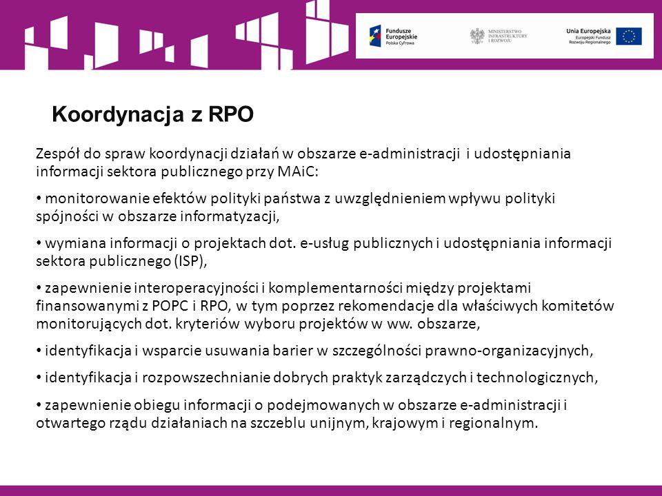 Koordynacja z RPO Zespół do spraw koordynacji działań w obszarze e-administracji i udostępniania informacji sektora publicznego przy MAiC: monitorowan