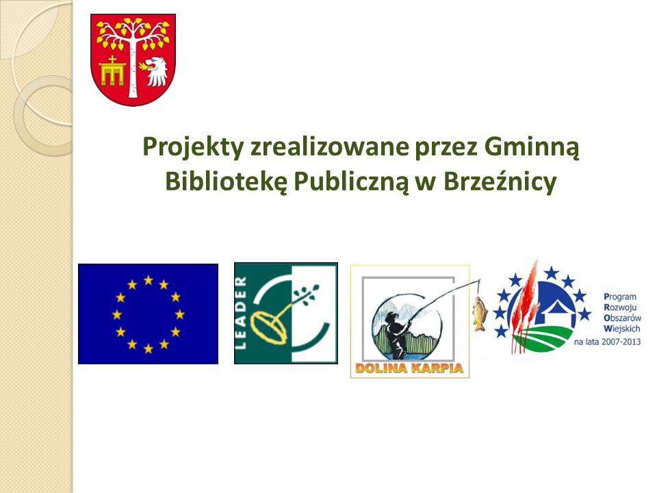 Projekty zrealizowane przez Gminną Bibliotekę Publiczną w Brzeźnicy