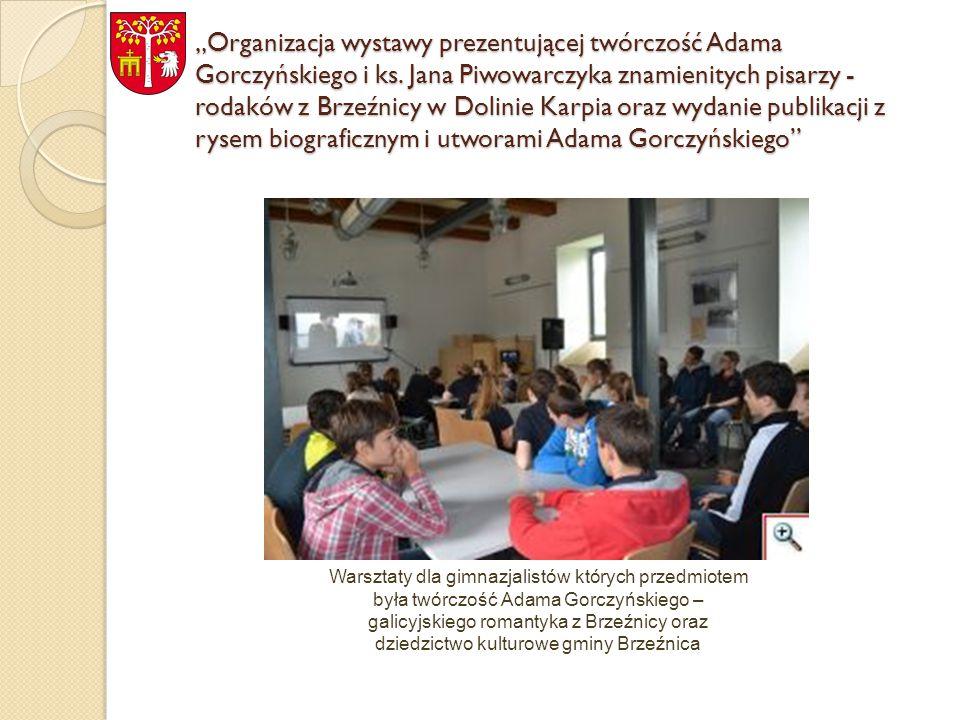 """""""Organizacja wystawy prezentującej twórczość Adama Gorczyńskiego i ks."""