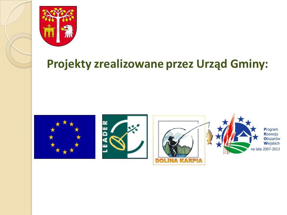 Projekty zrealizowane przez Urząd Gminy: