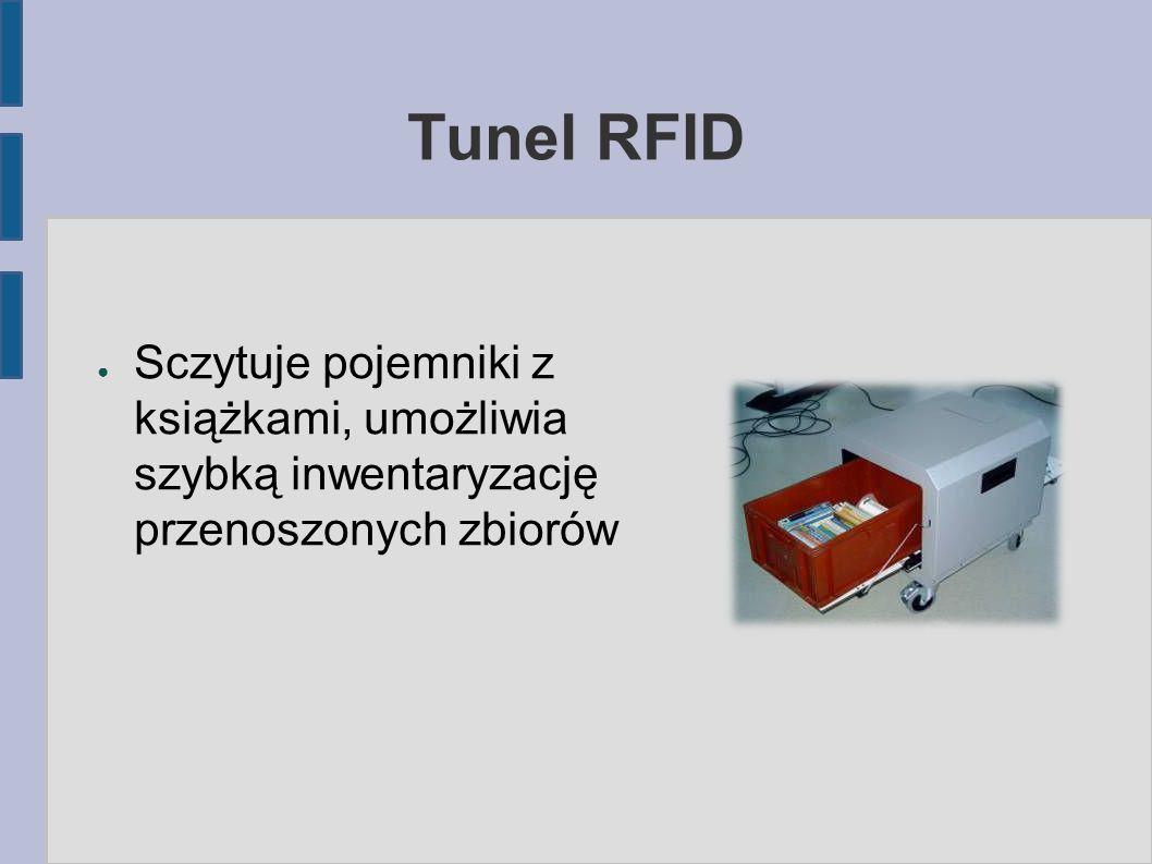 Tunel RFID ● Sczytuje pojemniki z książkami, umożliwia szybką inwentaryzację przenoszonych zbiorów