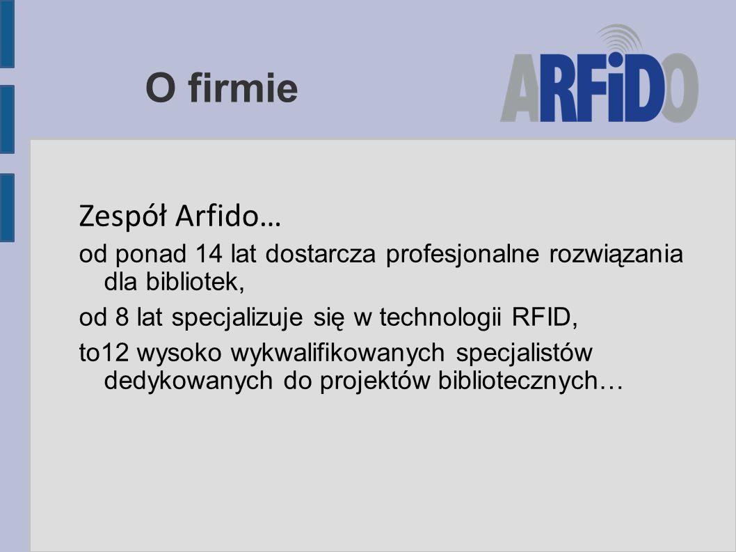 O firmie Zespół Arfido… od ponad 14 lat dostarcza profesjonalne rozwiązania dla bibliotek, od 8 lat specjalizuje się w technologii RFID, to12 wysoko w
