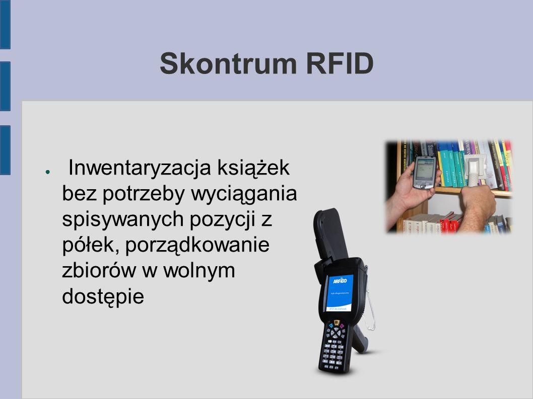 Samoobsługa wypożyczenia ● Czytelnik samodzielnie dokonuje wypożyczenia identyfikując się kartą biblioteczną, identyfikacja woluminu następuje poprzez etykietę RFID