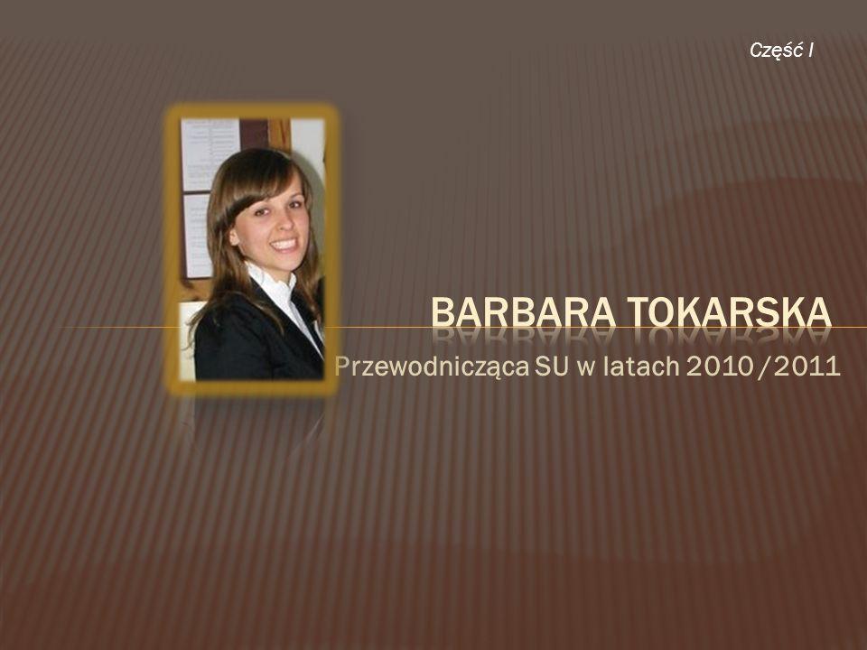 Przewodnicząca SU w latach 2010 /2011 Część I