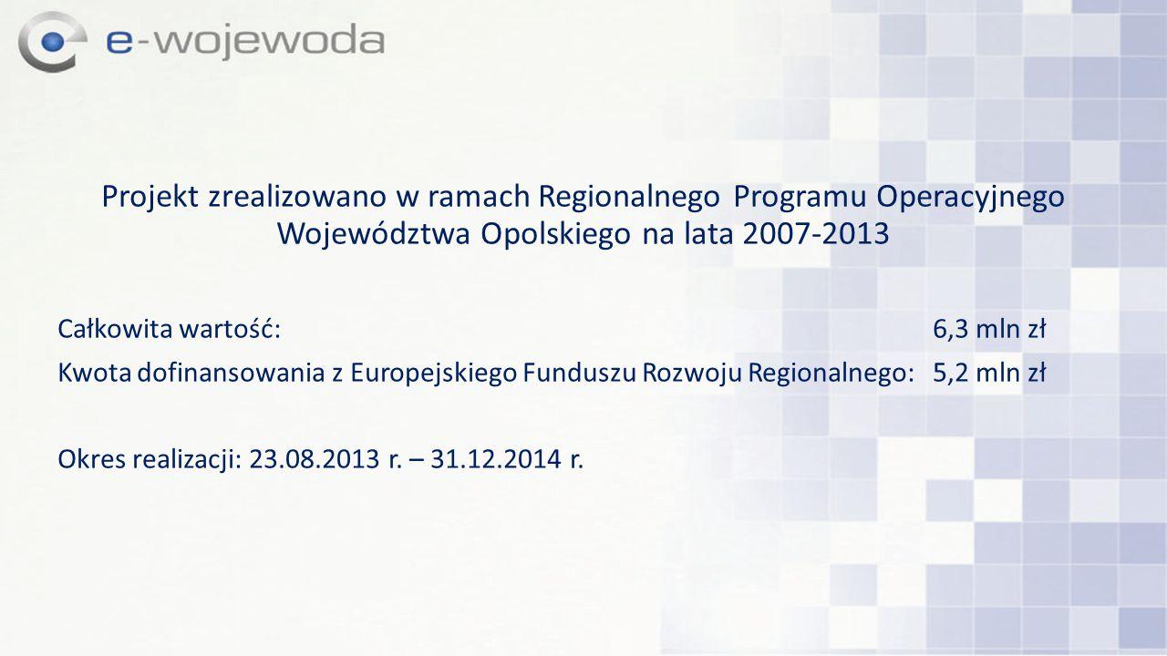 Projekt zrealizowano w ramach Regionalnego Programu Operacyjnego Województwa Opolskiego na lata 2007-2013 Całkowita wartość: 6,3 mln zł Kwota dofinans