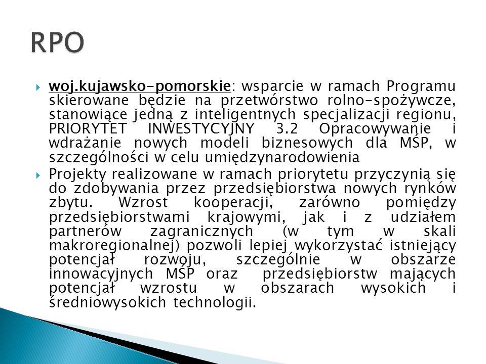  woj.kujawsko-pomorskie: wsparcie w ramach Programu skierowane będzie na przetwórstwo rolno-spożywcze, stanowiące jedną z inteligentnych specjalizacj