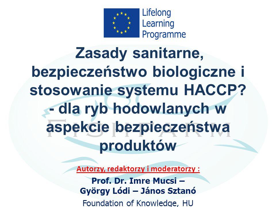 Kurs-09 Zasady sanitarne, bezpieczeństwo biologiczne i stosowanie systemu HACCP? - dla ryb hodowlanych w aspekcie bezpieczeństwa produktów Autorzy, re