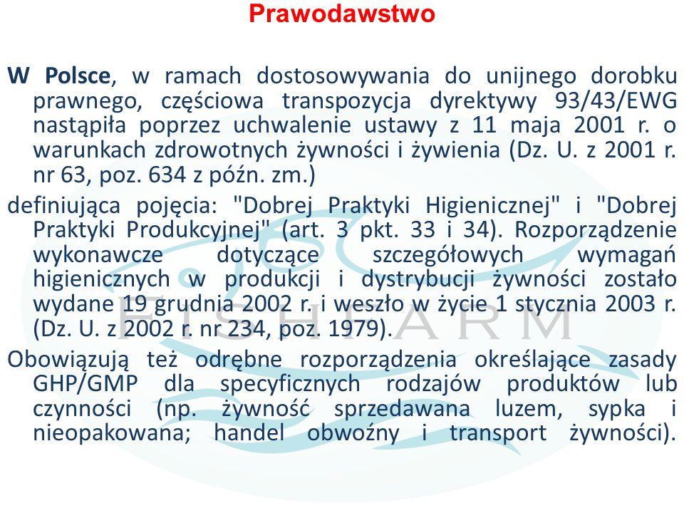Prawodawstwo W Polsce, w ramach dostosowywania do unijnego dorobku prawnego, częściowa transpozycja dyrektywy 93/43/EWG nastąpiła poprzez uchwalenie u