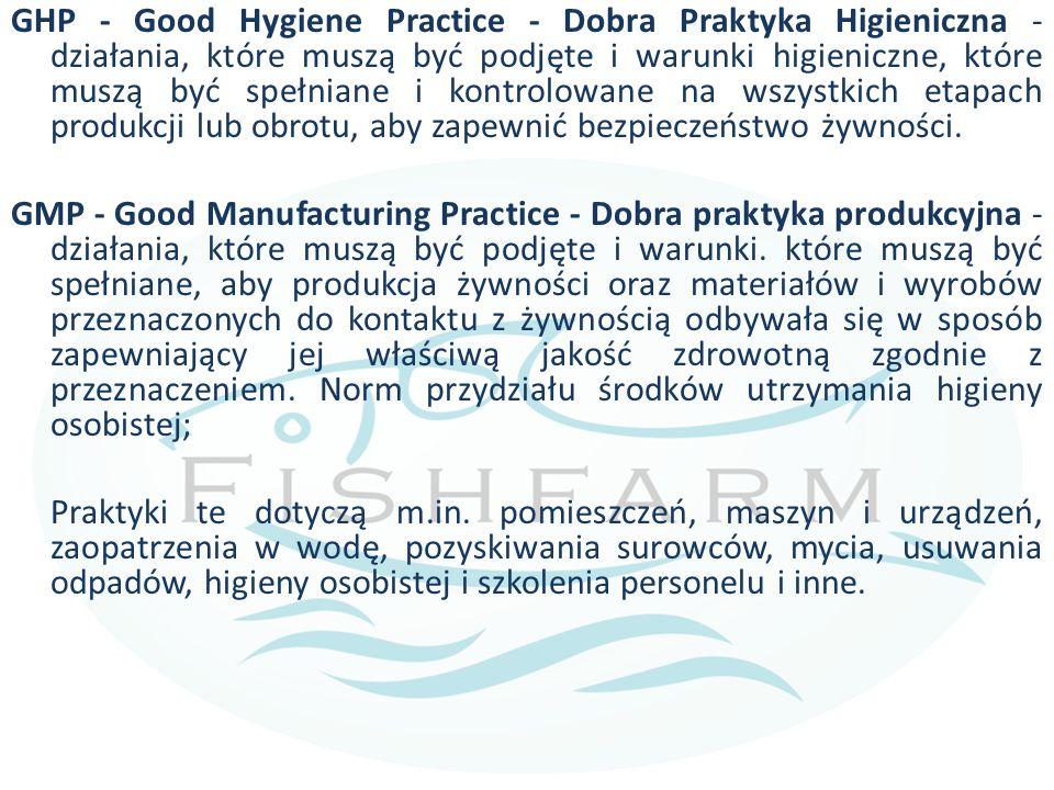 GHP - Good Hygiene Practice - Dobra Praktyka Higieniczna - działania, które muszą być podjęte i warunki higieniczne, które muszą być spełniane i kontr