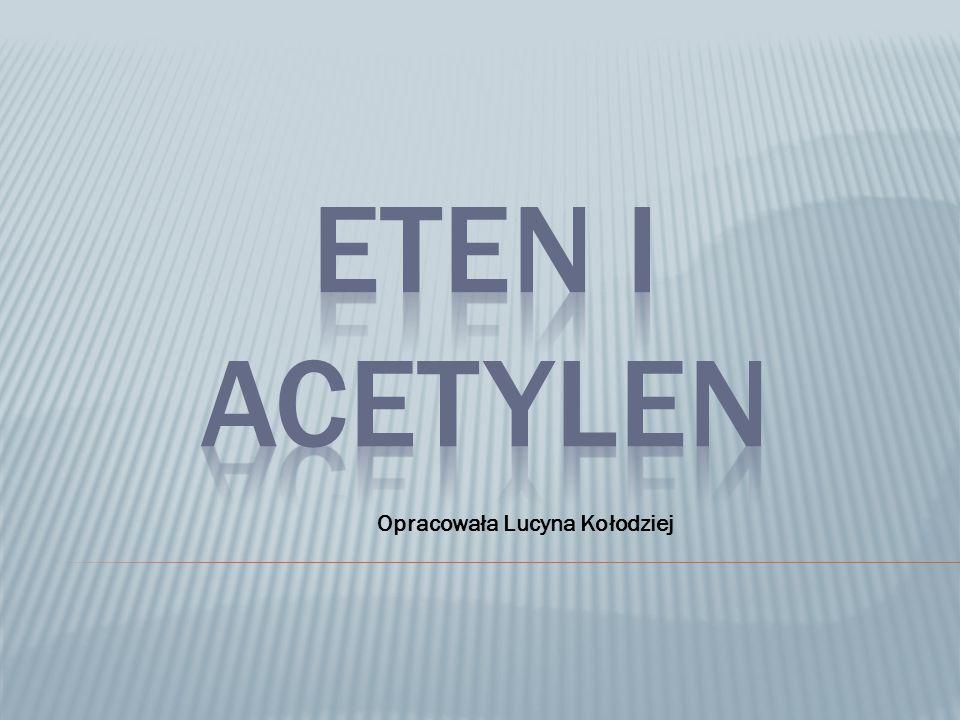 Eten (etylen) C2H4 – organiczny związek chemiczny, najprostszy możliwy alken, węglowodór nienasycony.