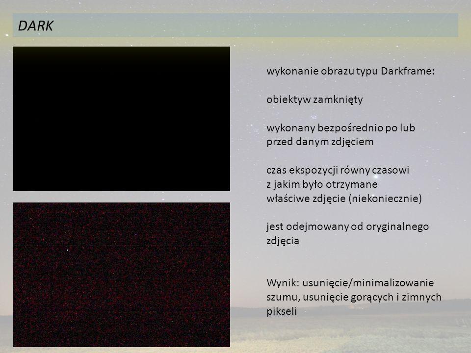 wykonanie obrazu typu Darkframe: obiektyw zamknięty wykonany bezpośrednio po lub przed danym zdjęciem czas ekspozycji równy czasowi z jakim było otrzymane właściwe zdjęcie (niekoniecznie) jest odejmowany od oryginalnego zdjęcia Wynik: usunięcie/minimalizowanie szumu, usunięcie gorących i zimnych pikseli DARK