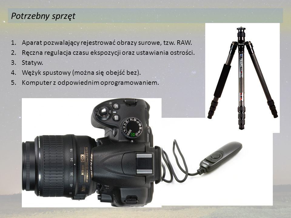 Potrzebny sprzęt 1.Aparat pozwalający rejestrować obrazy surowe, tzw. RAW. 2.Ręczna regulacja czasu ekspozycji oraz ustawiania ostrości. 3.Statyw. 4.W