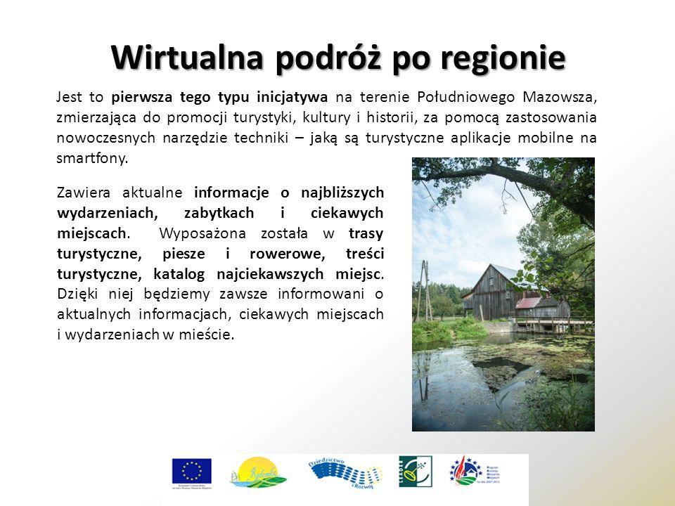 Jest to pierwsza tego typu inicjatywa na terenie Południowego Mazowsza, zmierzająca do promocji turystyki, kultury i historii, za pomocą zastosowania nowoczesnych narzędzie techniki – jaką są turystyczne aplikacje mobilne na smartfony.