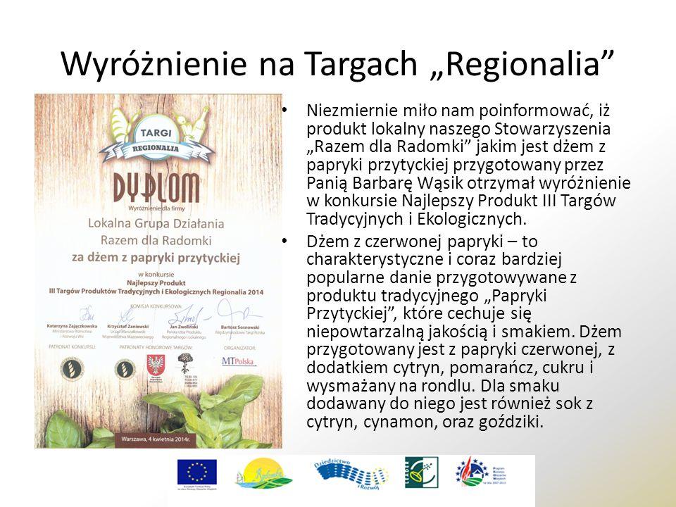 """Wyróżnienie na Targach """"Regionalia"""" Niezmiernie miło nam poinformować, iż produkt lokalny naszego Stowarzyszenia """"Razem dla Radomki"""" jakim jest dżem z"""