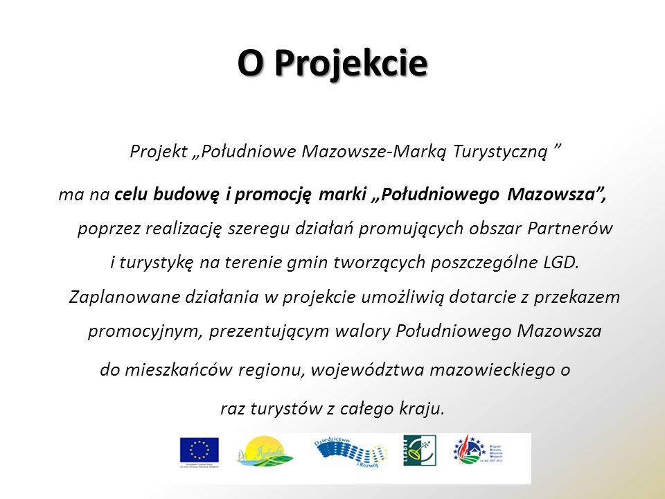 """O Projekcie Projekt """"Południowe Mazowsze-Marką Turystyczną ma na celu budowę i promocję marki """"Południowego Mazowsza , poprzez realizację szeregu działań promujących obszar Partnerów i turystykę na terenie gmin tworzących poszczególne LGD."""
