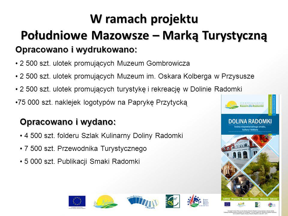 W ramach projektu Południowe Mazowsze – Marką Turystyczną Opracowano i wydrukowano: 2 500 szt. ulotek promujących Muzeum Gombrowicza 2 500 szt. ulotek