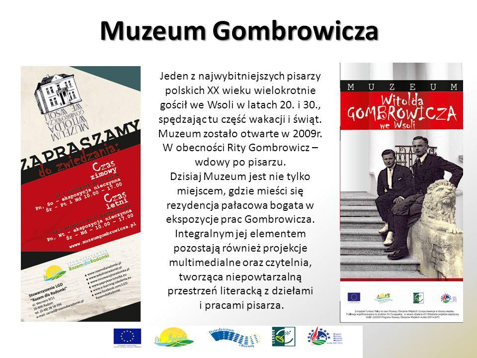 Muzeum Gombrowicza Jeden z najwybitniejszych pisarzy polskich XX wieku wielokrotnie gościł we Wsoli w latach 20. i 30., spędzając tu część wakacji i ś