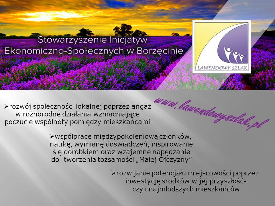 """www.lawendowyszlak.pl  współpracę międzypokoleniową członków, naukę, wymianę doświadczeń, inspirowanie się dorobkiem oraz wzajemne napędzanie do tworzenia tożsamości """"Małej Ojczyzny  rozwijanie potencjału miejscowości poprzez inwestycję środków w jej przyszłość- czyli najmłodszych mieszkańców  rozwój społeczności lokalnej poprzez angaż w różnorodne działania wzmacniające poczucie wspólnoty pomiędzy mieszkańcami"""