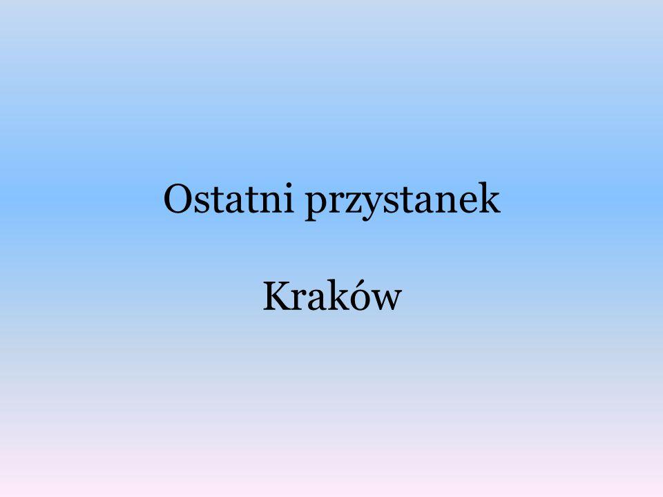 Ostatni przystanek Kraków