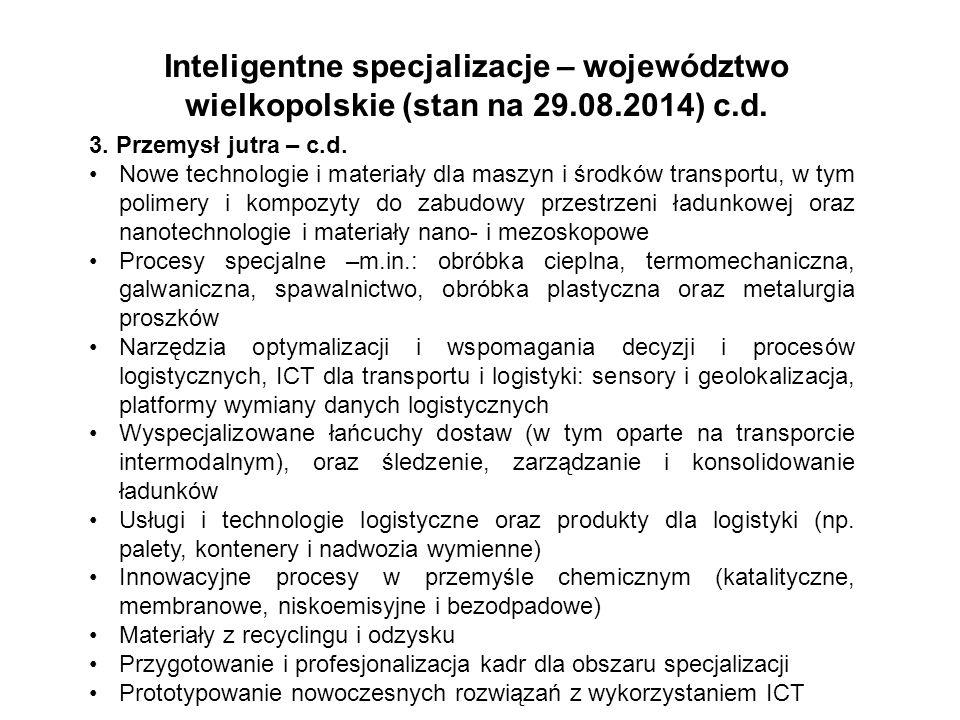 Inteligentne specjalizacje – województwo wielkopolskie (stan na 29.08.2014) c.d. 3. Przemysł jutra – c.d. Nowe technologie i materiały dla maszyn i śr