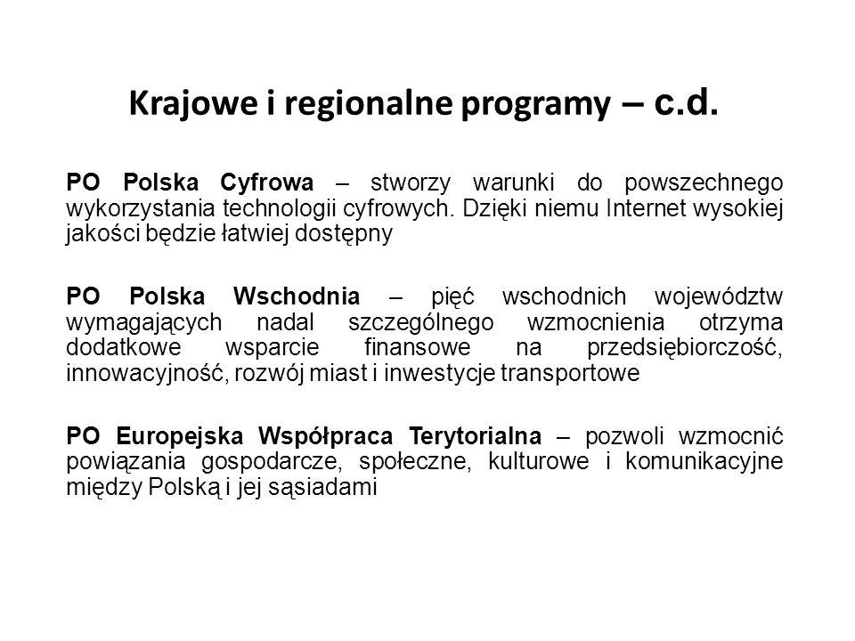 Krajowe i regionalne programy – c.d. PO Polska Cyfrowa – stworzy warunki do powszechnego wykorzystania technologii cyfrowych. Dzięki niemu Internet wy