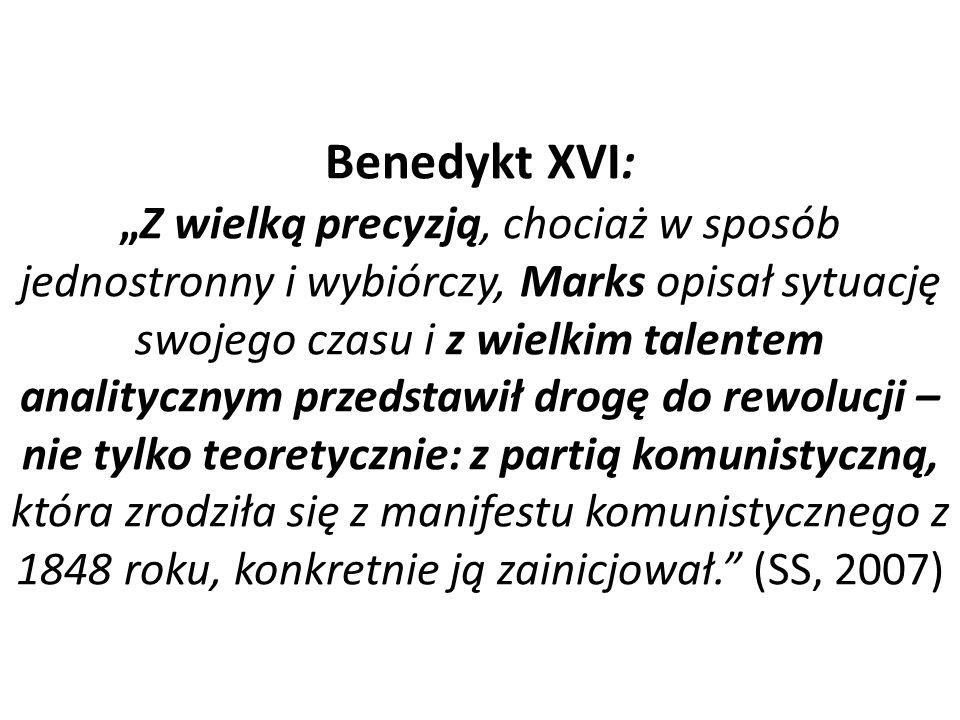 """Benedykt XVI: """"Z wielką precyzją, chociaż w sposób jednostronny i wybiórczy, Marks opisał sytuację swojego czasu i z wielkim talentem analitycznym prz"""