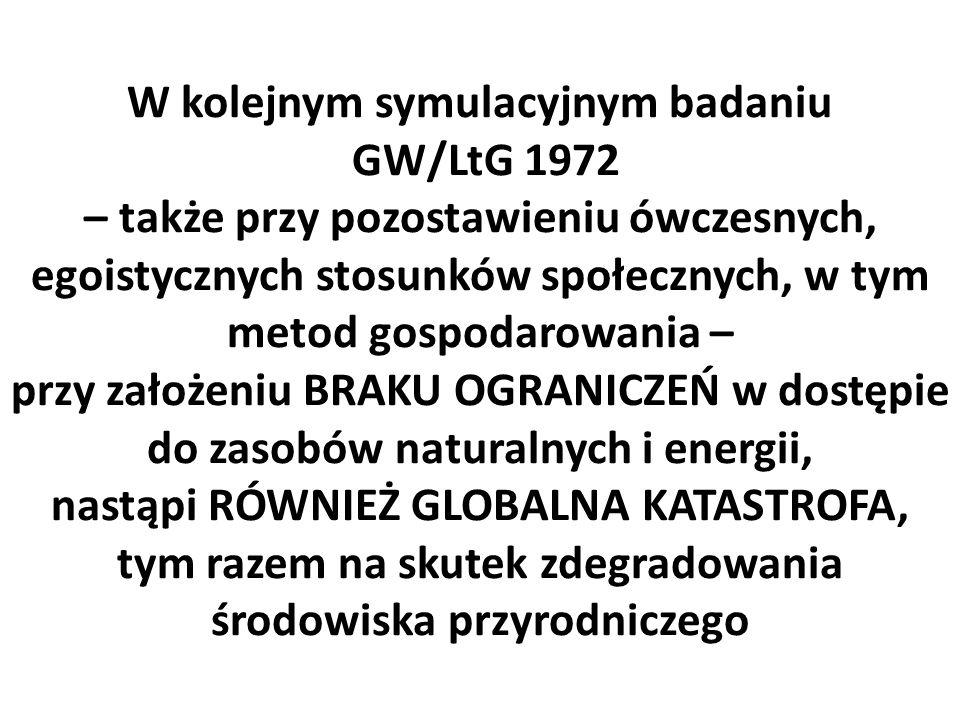W kolejnym symulacyjnym badaniu GW/LtG 1972 – także przy pozostawieniu ówczesnych, egoistycznych stosunków społecznych, w tym metod gospodarowania – p