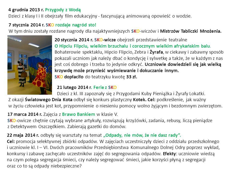 . 21 lutego 2014 r. Ferie z SKO Dzieci z kl. III zapoznały się z Przygodami Kuby Pieniążka i Żyrafy Lokatki. Z okazji Światowego Dnia Kota odbył się k