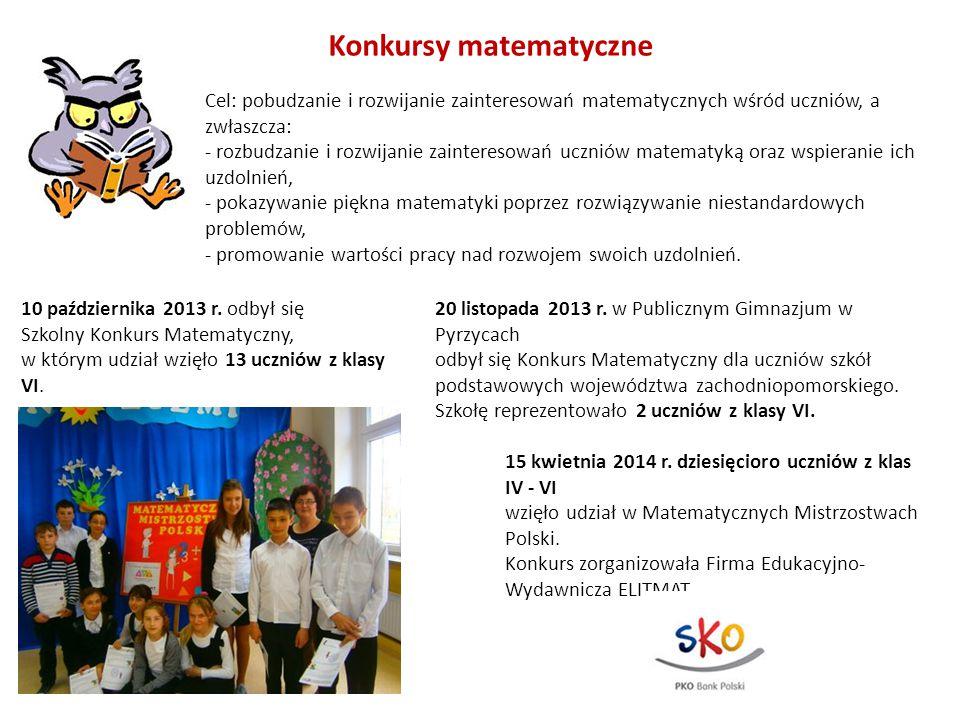 Konkursy matematyczne 10 października 2013 r. odbył się Szkolny Konkurs Matematyczny, w którym udział wzięło 13 uczniów z klasy VI. Cel: pobudzanie i