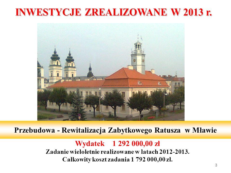 Wydatek 1 292 000,00 zł Zadanie wieloletnie realizowane w latach 2012-2013.