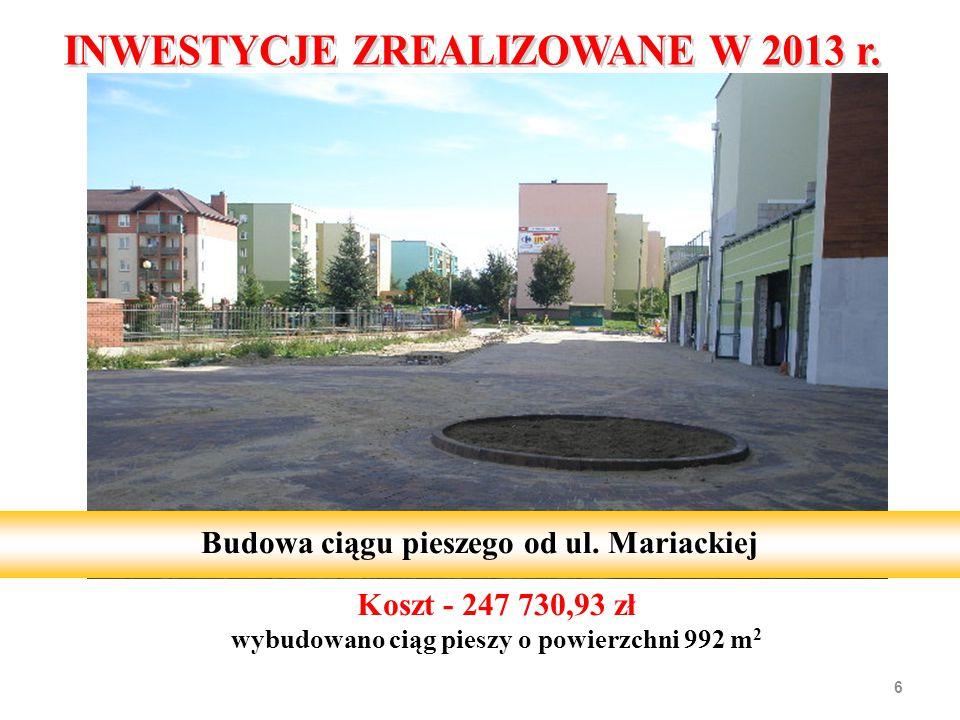 Koszt - 247 730,93 zł wybudowano ciąg pieszy o powierzchni 992 m 2 6 Budowa ciągu pieszego od ul. Mariackiej