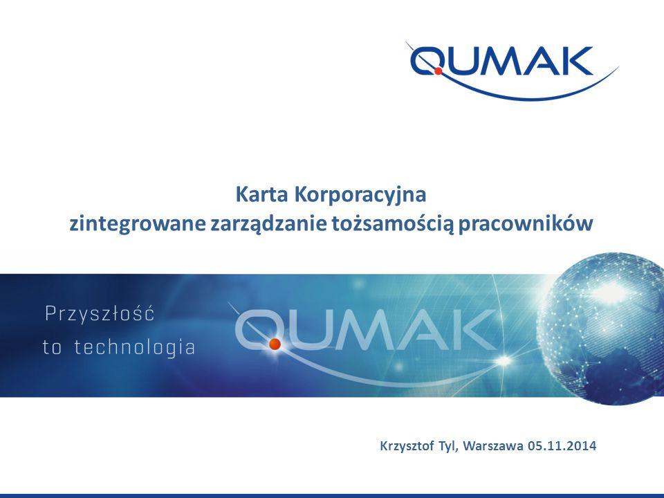 Karta Korporacyjna zintegrowane zarządzanie tożsamością pracowników Krzysztof Tyl, Warszawa 05.11.2014