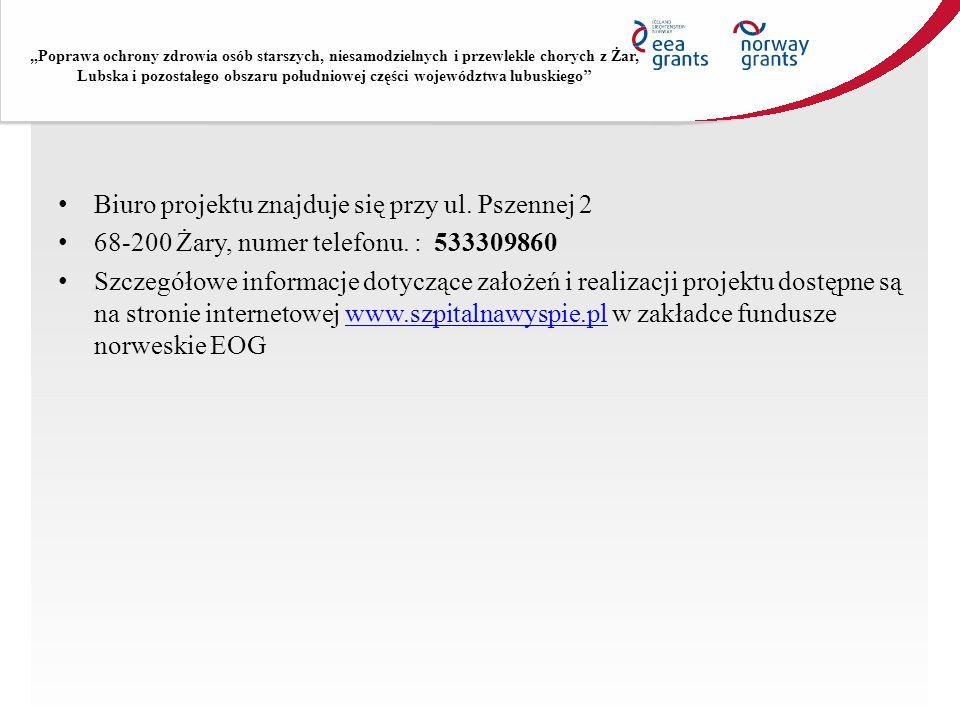 Biuro projektu znajduje się przy ul. Pszennej 2 68-200 Żary, numer telefonu. : 533309860 Szczegółowe informacje dotyczące założeń i realizacji projekt