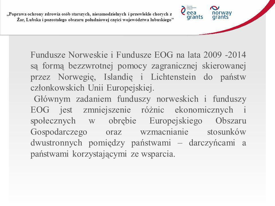 Fundusze Norweskie i Fundusze EOG na lata 2009 -2014 są formą bezzwrotnej pomocy zagranicznej skierowanej przez Norwegię, Islandię i Lichtenstein do p