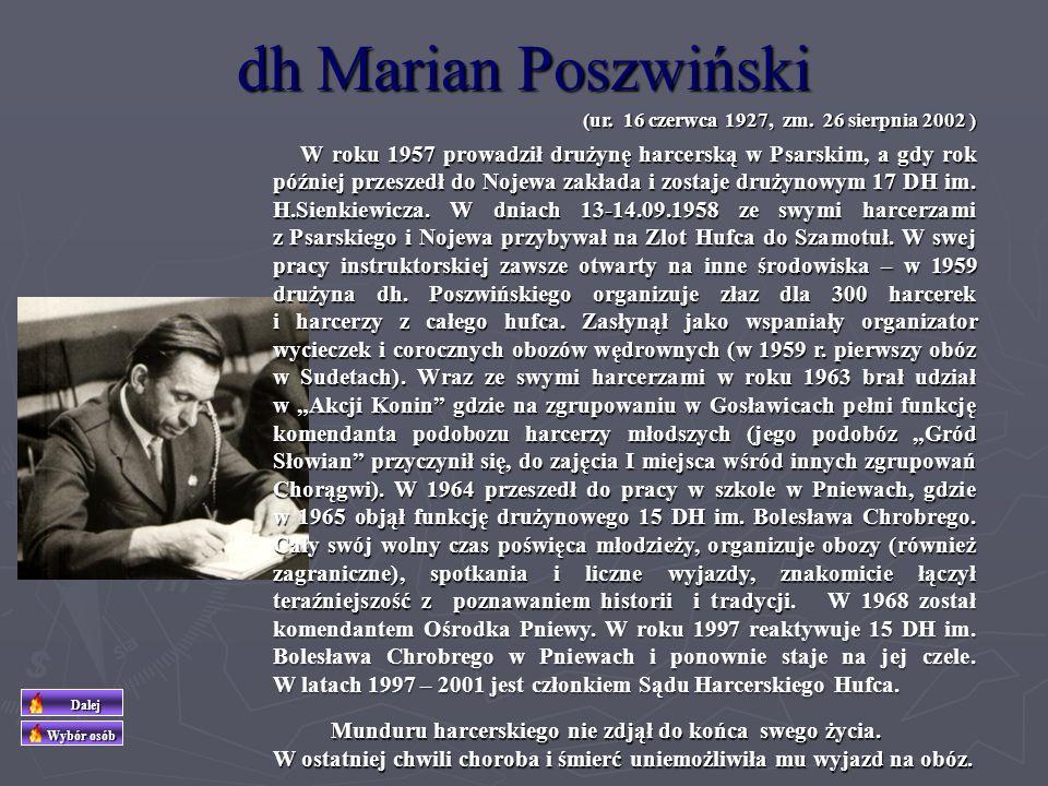 dh Leon Pilarczyk (ur. 1 kwietnia 1913 w Berlinie, zm. 26 października 1998 w Poznaniu) W harcerstwie od roku 1926 (nauka w Seminarium Nauczycielskim
