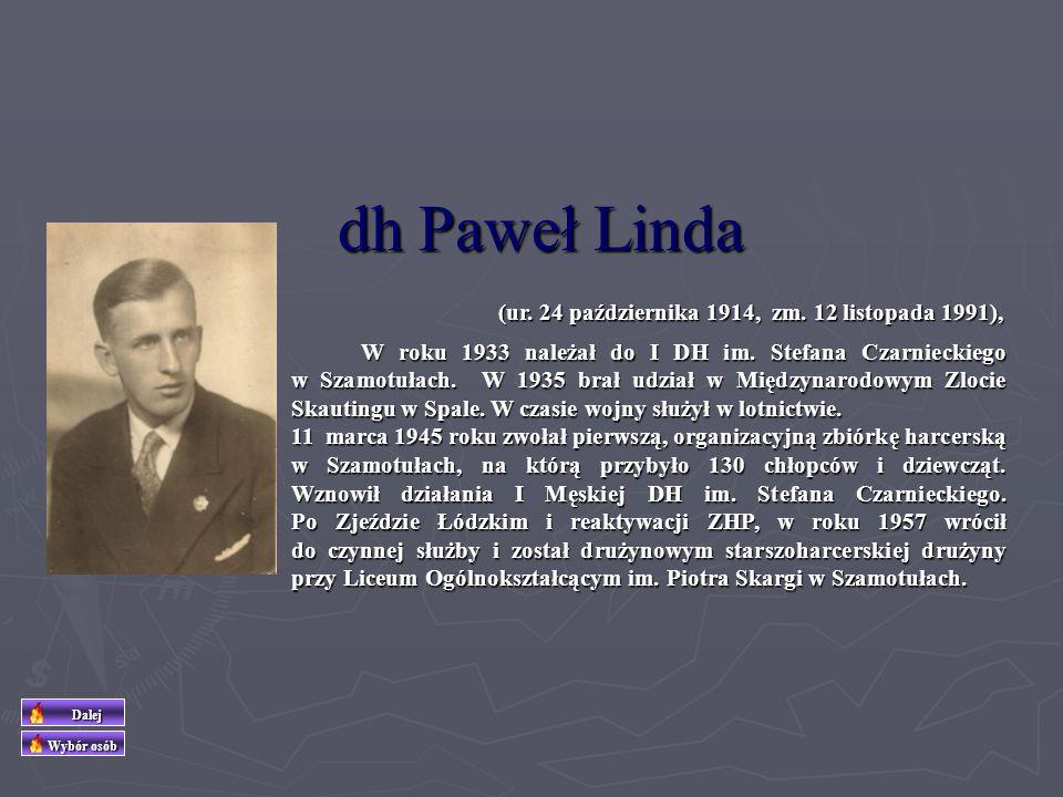 dh Zygfryd Edmund Linda (ur. 19 października 1920 w Gdyni, zm. 1 lipca 1943 w Poznaniu), Członek Głównej Kwatery Szarych Szeregów. Kształcił się w Sza