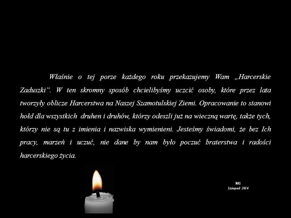 """Listopad 2014 RG Właśnie o tej porze każdego roku przekazujemy Wam """"Harcerskie Zaduszki ."""
