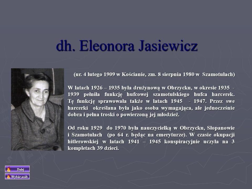 dh Bolesław Szczerkowski Od najmłodszych lat związał się z harcerstwem, pełnił wiele funkcji, w roku 1933 został harcmistrzem i objął funkcję komendan