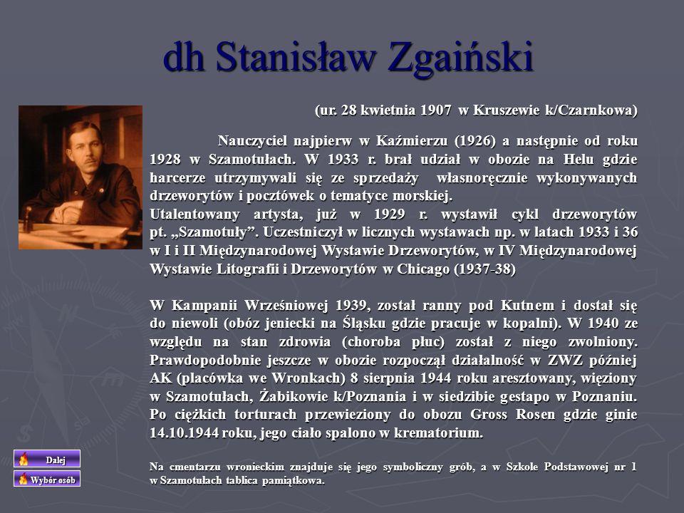 dh Bolesław Zgaiński Do ZHP wstąpił 9.11.1932 roku do drużyny St.