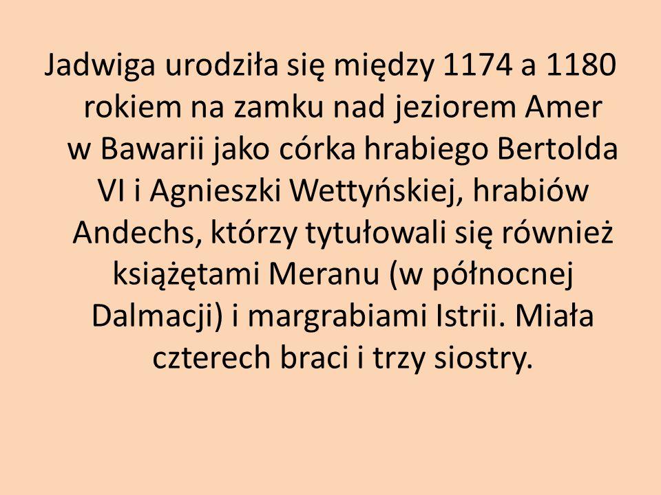 W roku 1190 Jadwiga została wysłana do Wrocławia na dwór księcia Bolesława Wysokiego, gdyż została upatrzona na żonę dla jego syna, Henryka.